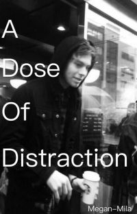A Dose of Distraction | Luke Hemmings {au} cover