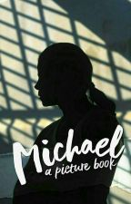 michael | picture book by sincerelymichaelj
