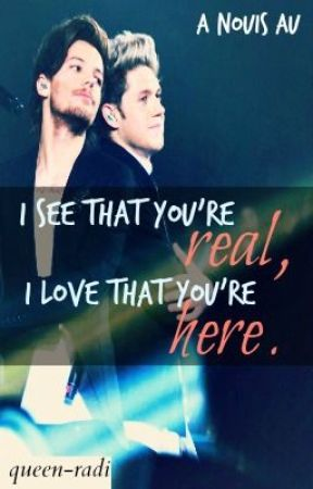 I See That You're Real, I Love That You're Here {A Nouis AU} by queen-radi