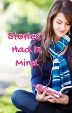 Stories I Had In Mind by xAllyRaquniox