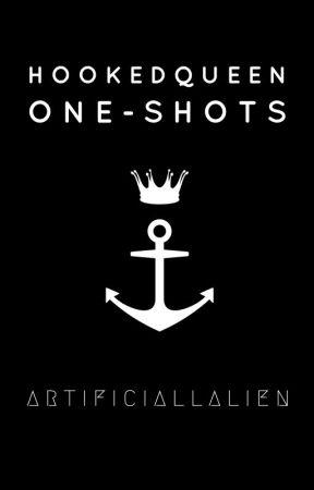 HookedQueen // One-Shots by NuminousVibes