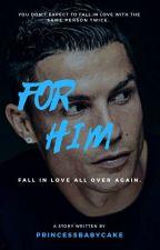For Him; Cristiano Ronaldo by princessbabycake