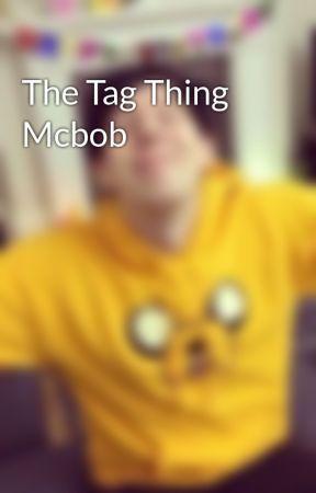 The Tag Thing Mcbob by TheAwesom69unicorn