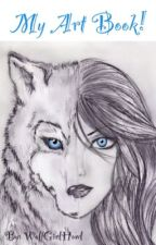 My Art Book!  by WolfGirlHowl