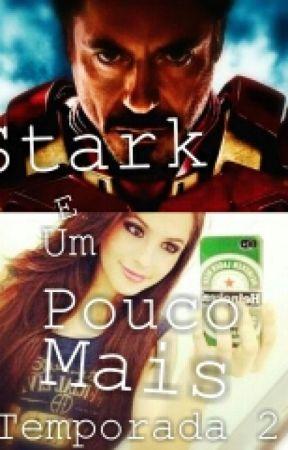 Stark E Um Pouco Mais - Temporada 2  by Vaahazz