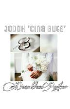 Jodoh 'Cina Buta' by DauntlessRaiter