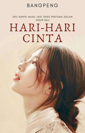 Hari-Hari Cinta (✔) by bangpeng