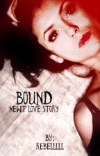 Bound | Newt Love Story by rebelllll
