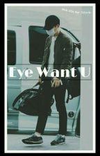 Eye Want U by nisanoNANO