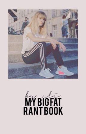 MY BIG FAT RANT BOOK by doubtfulness