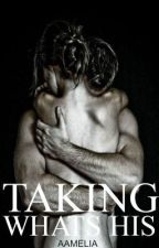 Taking Whats His by aamelia