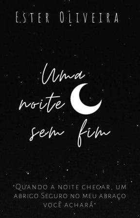 Uma Noite Sem Fim by Esterdeoliveira21