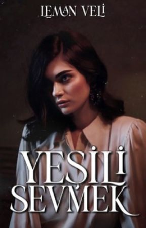 YEŞİLİ SEVMEK by lemveli