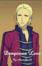 Dangerous Love by Animalfan30