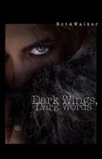 Dark Wings, Dark Words by NotAWalker