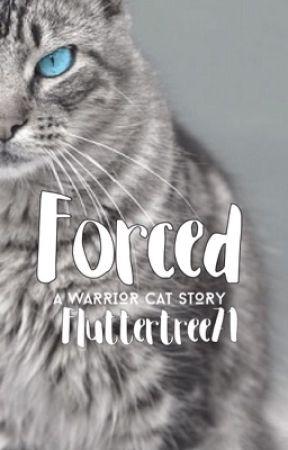 Forced #CGWarriorWattys2016 by fluttertree71