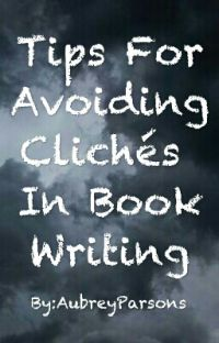 Tips For Avoiding Clichés In Book Writing cover