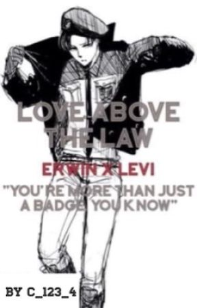 Love Above the Law (Erwin x Levi) by C_123_4