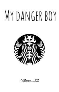 My Danger Boy (completed)  cover