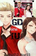GD and IU {COMPLETE} by MJ_Aira123