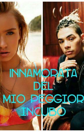 Innamorata Del Mio Peggior Incubo by sediciotto
