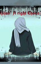 Hijab- A right choice. by MaryamJaffar2