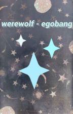 werewolf - egobang by redacted5252