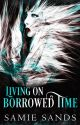 Living on Borrowed Time by