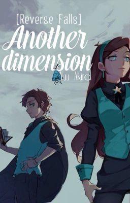 Đọc truyện [Reverse Falls] (Gleeful Twins) Another Dimension