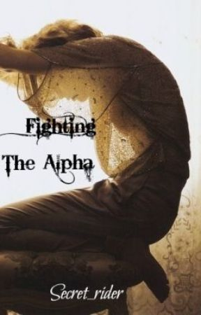Fighting the Alpha by Secret_rider
