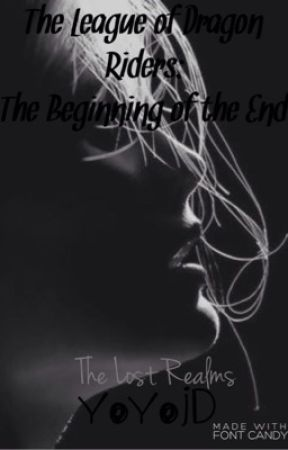 The League of Dragon Riders: The Beginning of the End (book 3) by yoyojd