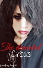 *Major Reconstruction* The Demented Circus ( Yoshiatsu X Reader ) by Minori_oni