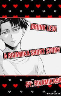 Drunk Levi - Rivamika Short Story cover