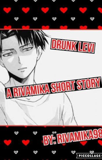 Drunk Levi - Rivamika Short Story