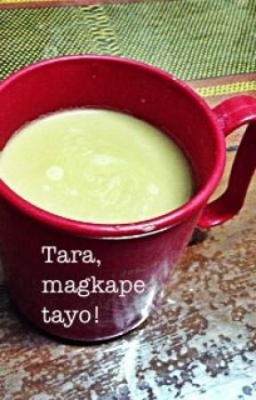 Tara, magkape tayo! by writer_kuno
