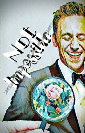 Not Impossible {Tom Hiddleston} by Bella0104427