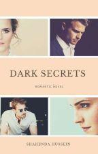 Dark Secrets   #Wattys2020 #WattPride by ShahendaH