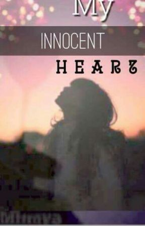 MY INNOCENT HEART by craziestamongtherest