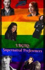 LBGTQ: Supernatural Preferences ((HOLD)) by DyingRose527