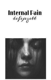 -Internal Pain- {l.h} BEFEJEZETT cover