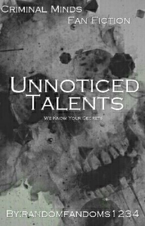 Unoticed Talents(Criminal Minds FanFiction) by insomniac_lmao
