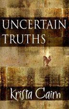 Uncertain Truths by KristaCairn