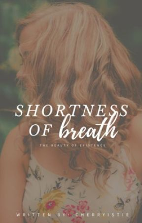 Shortness of Breath [COMPLETED] by cherryistie