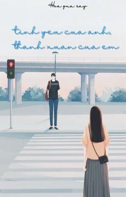[FULL] Tình Yêu Của Anh, Thanh Xuân Của Em