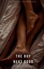 The Boy Next Door| Book 1 by isadior