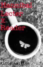 Hannibal Lecter X reader by Kittenkaitlyn