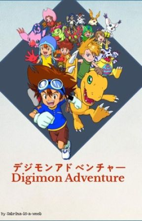 Digimon Adventure {SLOW UPDATES} by Sabrina-Is-A-Weeb