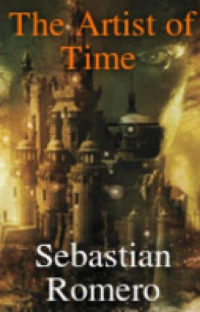 The Artist of Time: Book the First of the Ternobis Trilogy by sebastianromero3114