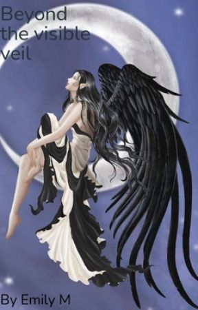 Beyond the visible veil by EmilyMelton99