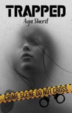 Trapped by aya_sherif